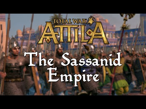 Total War: Attila (Pre-release) - The Sassanid Empire