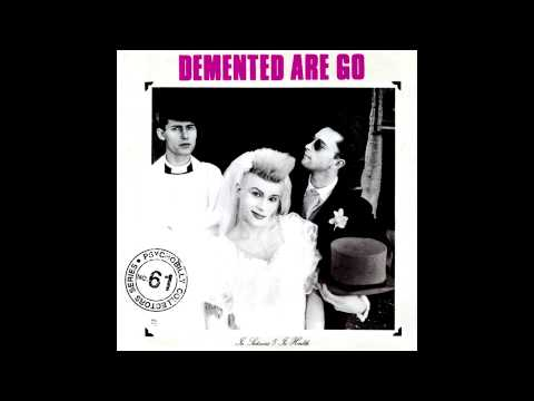 Demented Are Go - In Sickness & In Health [Full Album]