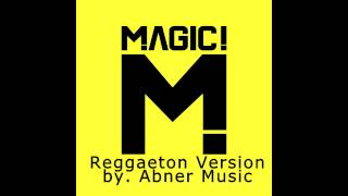 MAGIC!   Rude Reggaeton Version by (ABNER MUSIC)