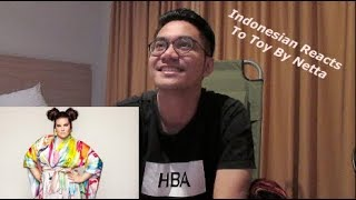 I ASKED MY INDONESIAN FRIEND TO REACT TO TOY BY NETTA!