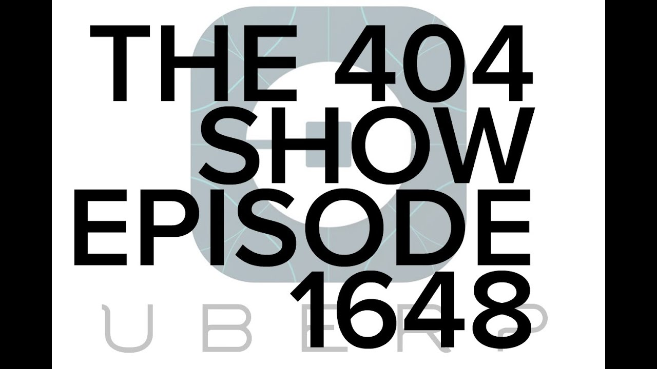 "The 404 Show 1648: Uber's awful logo, Error 53, survive the Super Bowl, ""Hail, Caesar!"" review"