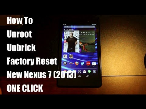 New Nexus 7 (2013) How To One Click Unroot. Unbrick. Factory Reset. Flash Stock Image