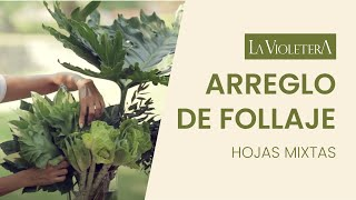 E 3 COMO HACER UN ARREGLO FLORAL CON FOLLAJES Florería y Escuela de diseño floral LA VIOLETERA