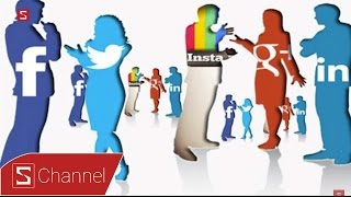 Schannel - Mạng xã hội đã làm lệch lạc giới trẻ như thế nào?