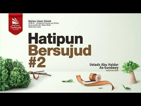Hatipun Bersujud #2 | Ustadz Abu Haidar As-Sundawy حفظه الله