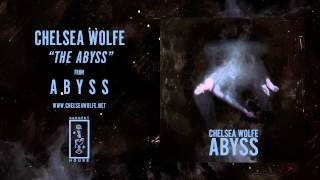 Chelsea Wolfe The Abyss Official Audio