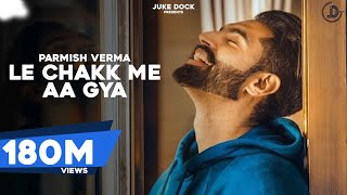 download lagu Le Chakk Main Aa Gya Full Song Parmish Verma gratis