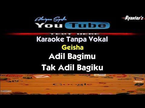 download lagu Karaoke Geisha - Adil Bagimu Tak Adil Bagiku gratis