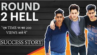 Round2hell Success Story | Untold | Original | Biography |R2h