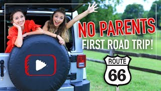 FiRST ROAD TRiP WITH NO PARENTS!