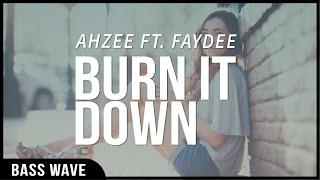 download lagu Ahzee & Faydee - Burn It Down Bass Boosted gratis