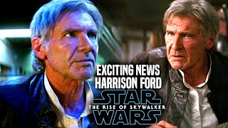 The Rise Of Skywalker Harrison Ford! Exciting News Revealed (Star Wars Episode 9)