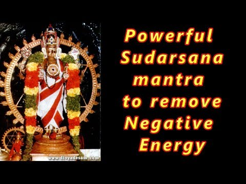 Mantra to remove Negative Energy  Sudarsana Mantra   Chakrathazhwar...