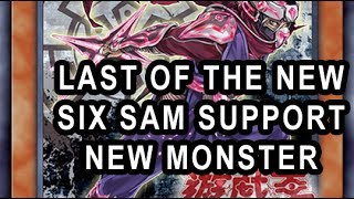 THE LAST OF THE SIX SAMUARI SUPPORT! NEW MONSTER! GET ANY SIX SAM FROM DECK!