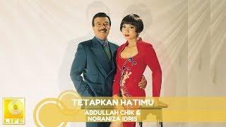 Abdullah Chik & Noraniza Idris - Tetapkan Hati Mu (Official Audio)