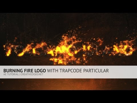 AE: Burning Fire Logo with Trapcode Particular & After Effects