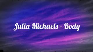 Julia Michaels - Body (Lyrics)