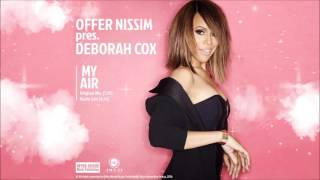 Offer Nissim Pres. Deborah Cox. - My Air (Radio Edit)