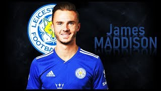 JAMES MADDISON - Welcome to Leicester City! Goals & Skills | 2018