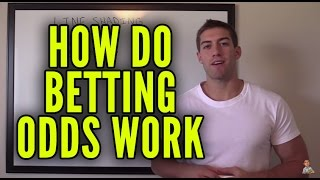 How Betting Odds Work - Sports Betting Odds Explained
