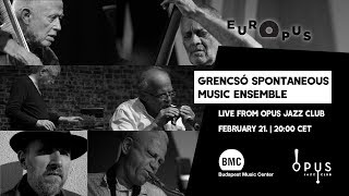 EUROPUS | GRENCSÓ SPONTANEOUS MUSIC ENSEMBLE live from Opus Jazz Club