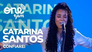 Confiarei - Catarina Santos - ONErpm Gospel Showcase