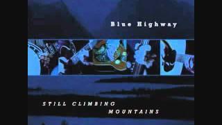 Watch Blue Highway Still Climbing Mountains video