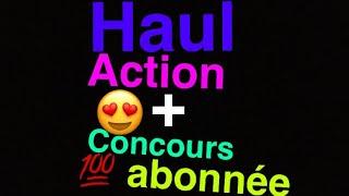 [HAUL] Action #14 ( Ils auront ma peau 😬 ) + concours 💯 abonnée 😍