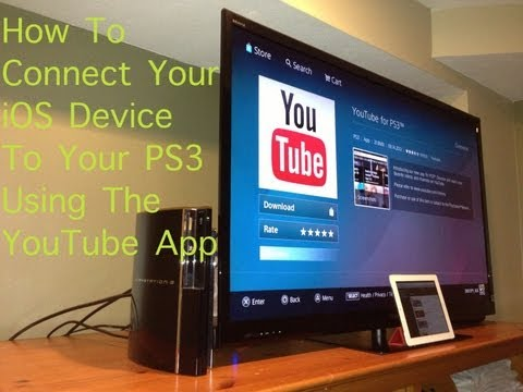 How to connect iPad to PS3 YouTube app