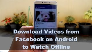 The Best Way to Download HD Facebook Videos on Android