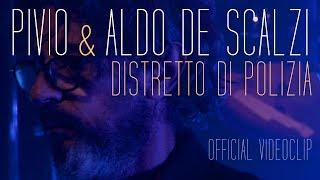 Pivio & Aldo De Scalzi | Distretto di Polizia​ (Live) | Official Video