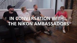 In Conversation with….the Nikon UK Ambassadors