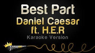 Daniel Caesar ft. H.E.R. - Best Part (Karaoke Version)