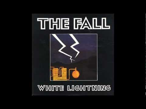 The Fall - White Lightning