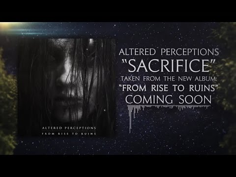 Altered Perceptions Sacrifice music videos 2016