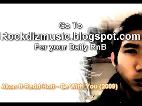 Akon Ft Redd Hott - Be With You (2009) New* video