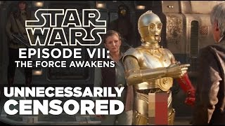 The BLEEP Awakens: Star Wars Episode VII The Force Awakens Unnecessarily Censored