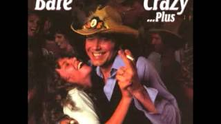 Drunk and Crazy  by Bobby Bare