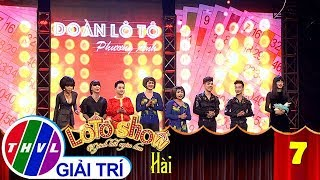 THVL   Lô tô show - Gánh hát ngàn hoa   Tập 7: Nợ - Đoàn Phương Anh