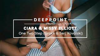 Ciara 1 2 Step Ft Missy Elliott Grakk Serj Kovalski Remix Deeppoint Tr Enjoymusic
