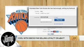 Someone is selling their Knicks fandom on eBay, but why now?  The Jump  ESPN