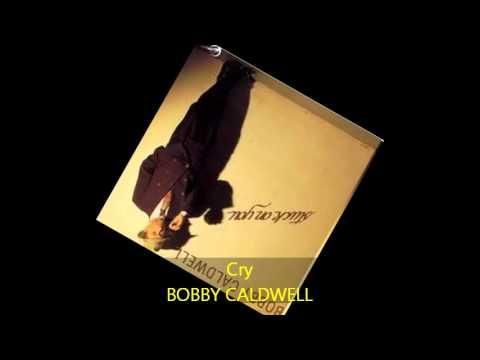 Bobby Caldwell - Cry