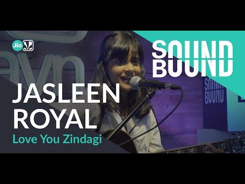 Download Lagu  SoundBound   Jasleen Royal - Love You Zindagi Mp3 Free