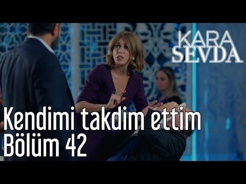 Kara Sevda 42. Bölüm - Kendimi Takdim Ettim