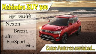 Mahindra XUV 300, भूल जाओगे Tata Nexon, Maruti Suzuki Vitara Brezza और Ford Ecosports को