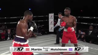 JAMES MARTIN VS KASHON HUTCHINSON FULL FIGHT