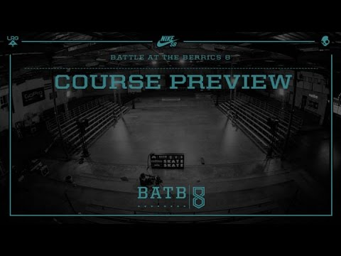 BATB8 - Course Preview with Eric Koston and Steve Berra