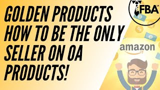 GOLDEN PRODUCTS - How To Be The Only Seller On OA Products!!!