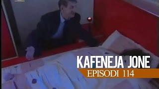 Kafeneja jone - Episodi 114