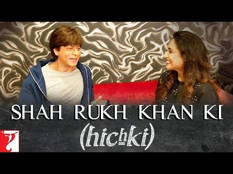 Shah Rukh Khan ki Hichki